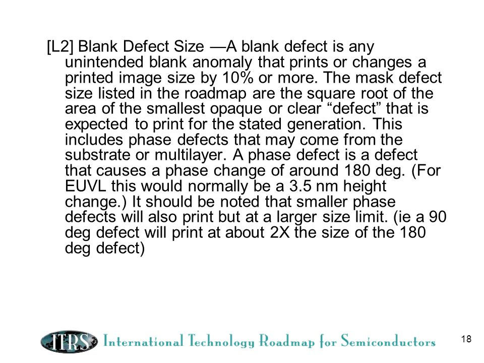 [L2] Blank Defect Size —A blank defect is any unintended blank anomaly that prints or changes a printed image size by 10% or more.